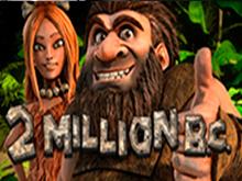 Игровой автомат 2 Million B.C.